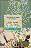 img - for Las ciencias naturales en M xico (Biblioteca Mexicana) (Spanish Edition) book / textbook / text book