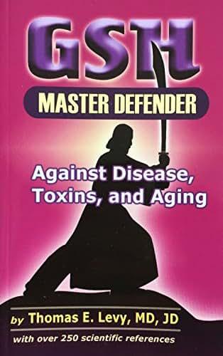 GSH Master Defender Against Disease, Toxins, and Aging