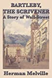 Image of Bartleby, The ScrivenerA Story of Wall-Street