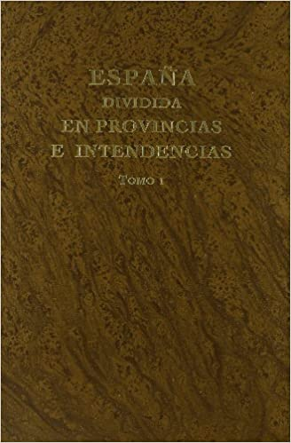 España dividida en provincias e intendencias. Edición facsímil ...