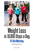 Weight Loss in 10,000 Steps a Day, Kirk Mahoney, 1490466118