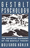 Gestalt Psychology: The Definitive Statement of the Gestalt Theory