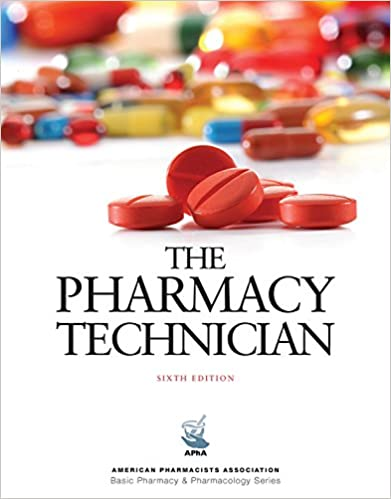 The pharmacy technician 6e american pharmacists association the pharmacy technician 6e american pharmacists association basic pharmacy pharmacology series 6th edition fandeluxe Images