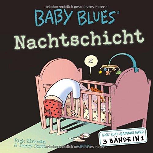 Baby Blues Sammelband: Nachtschicht: 3 Bände in 1 Taschenbuch – 31. August 2018 Jerry Scott Rick Kirkman Lappan 3830380348
