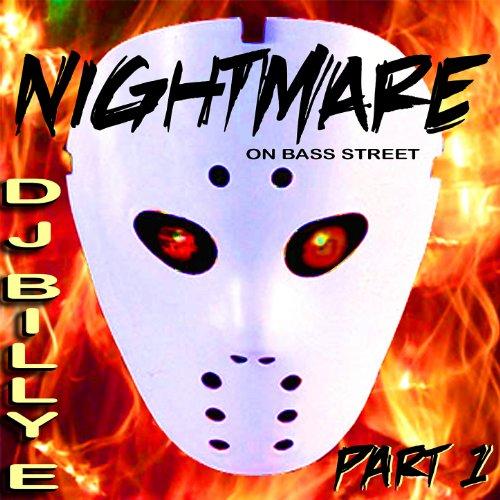 ... Nightmare On Bass Street