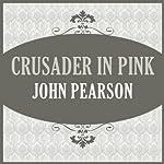Crusader in Pink   John Pearson