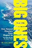 img - for The Big Ones: How Natural Disasters Have Shaped Us (and What We Can Do About Them) book / textbook / text book