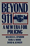 Beyond 911, Malcolm K. Sparrow and Mark H. Moore, 0465006760