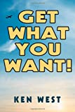 Get What You Want!: Workbook to Reactivate Your Passion for Life, Find Your Purpose and Achieve Your Dreams