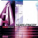 Machine by Theatre of Tragedy