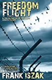 Freedom Flight: A True Account of the Cold War's Greatest Escape