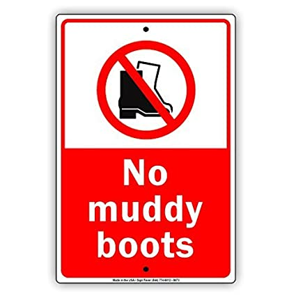 No Muddy Boots Allowed Clean Home Aluminum Sign Metal Signs Vintage Tin Plates Signs Decorative Plaque Metal Sign 12x18