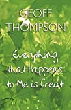 Everything That Happens to Me is Great