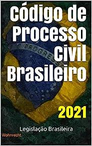 Código de Processo Civil Brasileiro: 2021 (Legislação Brasileira 2021)