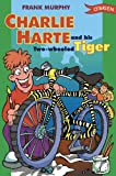 Charlie Harte and His Two-Wheeled Tiger, Frank Murphy, 0862785324