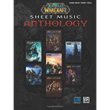 World of Warcraft Sheet Music Anthology: Piano Solos and Piano/Vocal