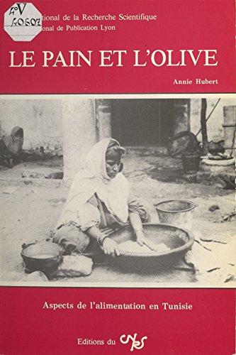 Le Pain Et L Olive Aspects De L Alimentation En Tunisie French
