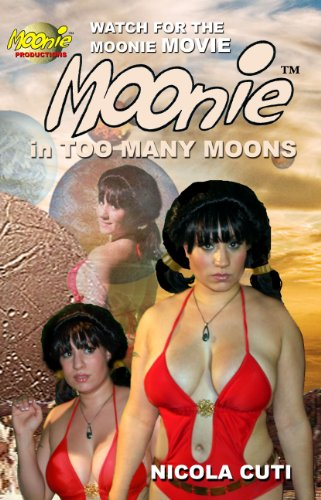 Book: Moonie in Too Many Moons (Moonie the Starbabe Book 3) by Nicola Cuti