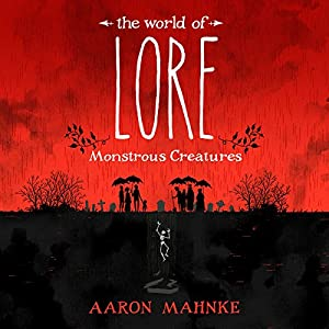The World of Lore: Monstrous Creatures Audiobook