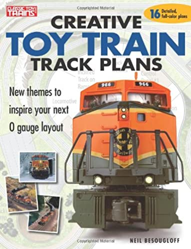 creative toy train track plans (classic toy trains books) neilcreative toy train track plans (classic toy trains books) neil besougloff 9780897785303 amazon com books