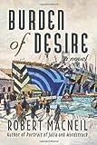 Burden of Desire, Robert MacNeil, 1459503104