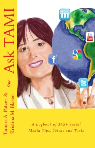 Download Ask TAMI: A Logbook of 365+ Social Media Tips, Tricks and Tools PDF