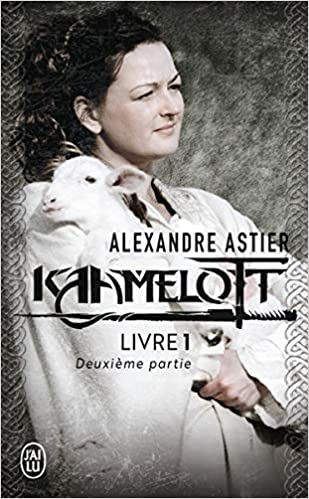 Kaamelot Livre 1 Deuxieme Partie French Edition Alexandre