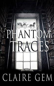 Phantom Traces by [Gem, Claire]