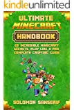 Minecraft: Minecraft Survival Handbook, Complete Crafting Guide, Master Survival Mode, Game Tips, Secrets, Hints (Newbie To Professional Book 1)