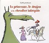 """Afficher """"La Princesse, le dragon et le chevalier intrépide"""""""