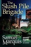 The Slush Pile Brigade - ARC