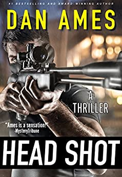 Head Shot (A Thriller): A Crime and Suspense Thriller by [Ames, Dan]