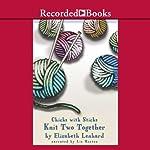 Chicks with Sticks: Knit Two Together | Elizabeth Lenhard