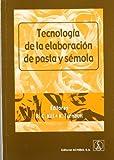 img - for Tecnolog a de la elaboraci n de pasta y semola book / textbook / text book