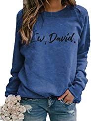 Womens Ew David Pop Culture Sweatshirt Funny Letter Print Casual Long Sleeve Pullover Shirt Tops Blouse