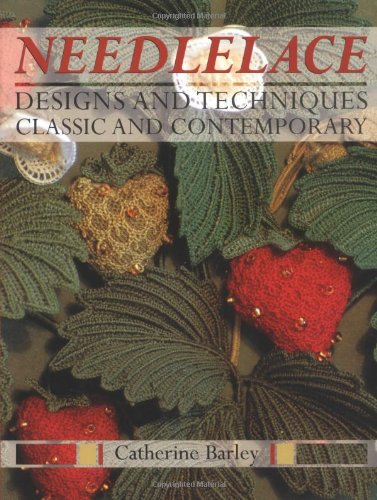 Needlelace: Designs and Techniques Classic and Contemporary