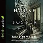 The House on Foster Hill   Jamie Jo Wright