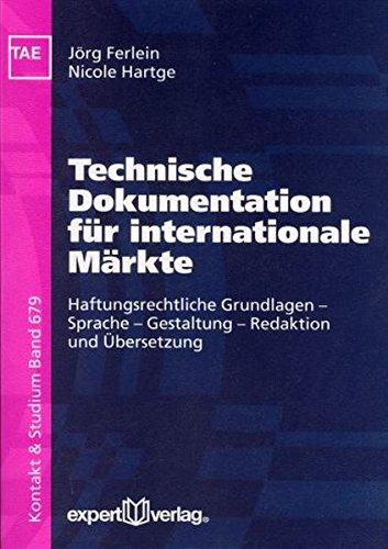 Technische Dokumentation für internationale Märkte: Haftungsrechtliche Grundlagen – Sprache – Gestaltung – Redaktion und Übersetzung (Kontakt & Studium)