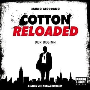 Der Beginn (Cotton Reloaded 1) Hörbuch