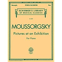 Pictures at an Exhibition (1874) - Centennial Edition: Schirmer Library of Classics Volume 2007 Piano Solo