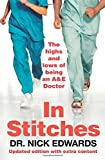 In Stitches: The Highs and Lows of Life as an A&E Doctor