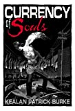 Currency of Souls, Kealan P. Burke, 1596060697