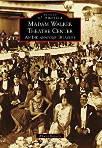Madam Walker Theatre Center: An Indianapolis Treasure (Images of America)