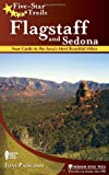 Five-Star Trails: Flagstaff and Sedona: Your Guide to the Area's Most Beautiful Hikes