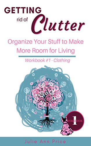 Julie Living Room (Getting Rid of the Clutter - Kindle Short: Organize your stuff so you have more room for living. (Declutter Series Book 1))