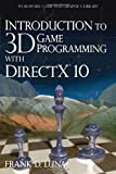 Introduction to 3D Game Programming with DirectX 10, Frank D. Luna, 1598220535