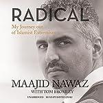 Radical: My Journey out of Islamist Extremism | Maajid Nawaz