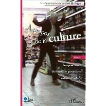 A propos de la culture - tome1