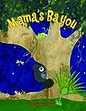 Mama's Bayou, Dianne de Las Casas, 1589807871