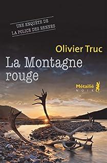 La montagne rouge, Truc, Olivier